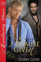 A Promise Given ebook by Stormy Glenn