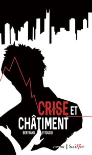 Crise et chatiment ebook by Bertrand Fitoussi