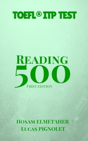 500: Reading for the TOEFL® ITP Test ebook by Hosam Elmetaher,Lucas Pignolet