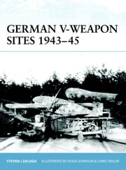German V-Weapon Sites 1943-45 ebook by Steven Zaloga,Hugh Johnson