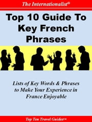 Top 10 Guide to Key French Phrases ebook by Françoise Chaniac Dumazy