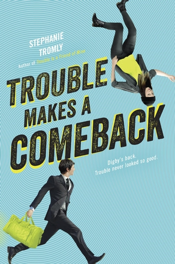 Trouble Makes a Comeback ebook by Stephanie Tromly
