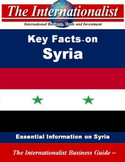 Key Facts on Syria - Essential Information on Syria ebook by Patrick W. Nee
