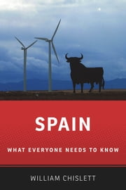 Spain: What Everyone Needs to Know ebook by William Chislett