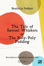 The Tale of Samuel Whiskers or The Roly-Poly Pudding (with audio) - Read-aloud eBook with English audio narration for language learning ebook by Beatrix Potter