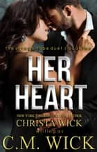 Her Heart ebook by Christa Wick, C.M. Wick