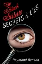 The Black Stiletto: Secrets & Lies ebook by Raymond Benson