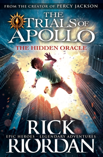 The Hidden Oracle (The Trials of Apollo Book 1) ebook by Rick Riordan