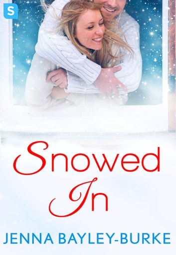 Snowed In ebook by Jenna Bayley-Burke