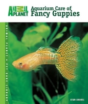 Aquarium Care of Fancy Guppies ebook by Stan Shubel