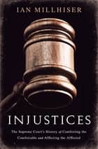 Injustices ebook by Ian Millhiser
