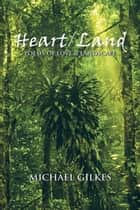 Heart / Land - Poems on Love & Landscape ebook by Michael Gilkes