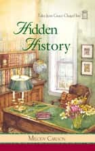 Hidden History ebook by Melody Carlson
