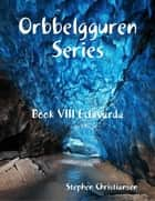 Orbbelgguren Series: Book VIII Eclavarda ebook by Stephen Christiansen
