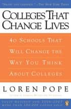 Colleges That Change Lives - 40 Schools That Will Change the Way You Think About Colleges ebook by Loren Pope