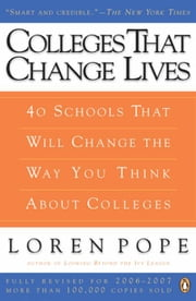 Colleges That Change Lives - 40 Schools That Will Change the Way You Think About Colleges ebook by Kobo.Web.Store.Products.Fields.ContributorFieldViewModel