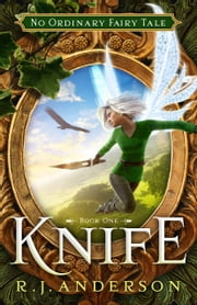 Knife ebook by R.J. Anderson