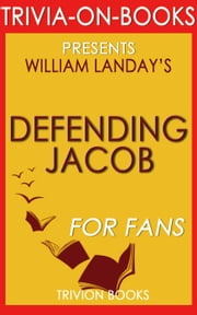 Defending Jacob by William Landay (Trivia-On-Books) ebook by Trivion Books