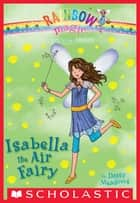 The Earth Fairies #2: Isabella the Air Fairy ebook by Daisy Meadows