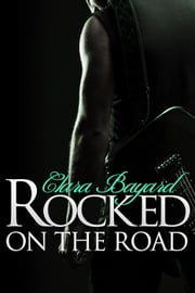 Rocked On the Road - Rocked, #2 ebook by Clara Bayard