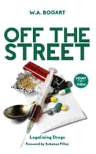 Off the Street ebook by W.A. Bogart,Sukanya Pillay