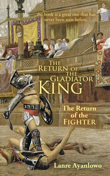 The Return of the Gladiator King: The Return of the Fighter