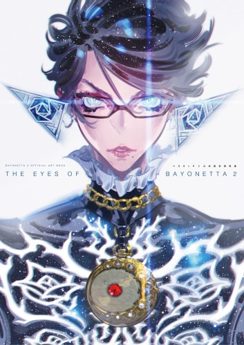 BAYONETTA 2 OFFICIAL ART BOOK THE EYES OF BAYONETTA 2 ベヨネッタ2 公式設定資料集 ebook by 電撃攻略本編集部