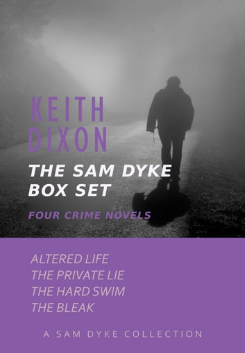 The Sam Dyke Box Set: Four Crime Novels - Sam Dyke Box Sets, #1 ebook by Keith Dixon