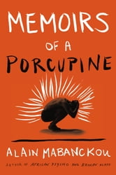 Memoirs of a Porcupine ebook by Alain Mabanckou