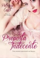 Proposta Indecente ebook by Patricia Cabot