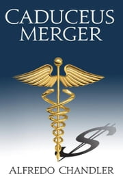 Caduceus Merger ebook by Alfredo Chandler