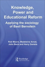 Knowledge, Power and Educational Reform ebook by Moore, Rob