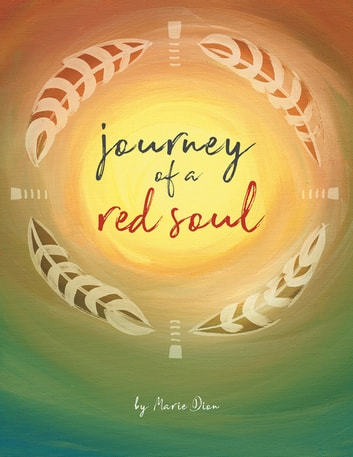 Journey of a Red Soul ebook by Marie Dion