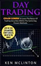 Day Trading Crash Course ebook by Ken McLinton