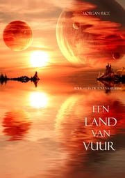 Een Land Van Vuur (Boek #12 in de Tovenaarsring) ebook by Morgan Rice