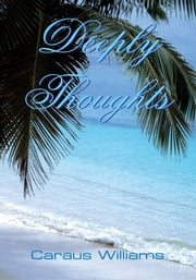 Deeply Thoughts ebook by Caraus Williams