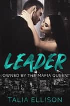 Leader ebook by Talia Ellison