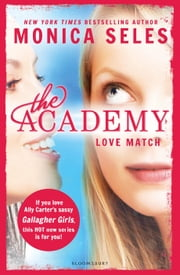 The Academy: Love Match ebook by Monica Seles