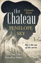 The Chateau - Chateau, #1 ebook by Penelope Sky