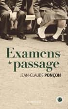 Examens de passage ebook by Jean-Claude Ponçon