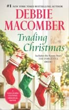 Trading Christmas - An Anthology ebook by Debbie Macomber