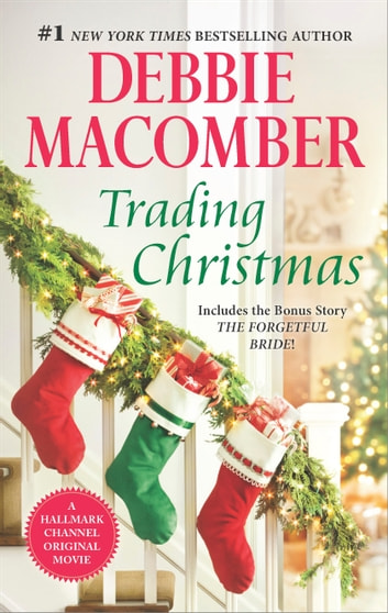 Trading Christmas - The Forgetful Bride ebook by Debbie Macomber
