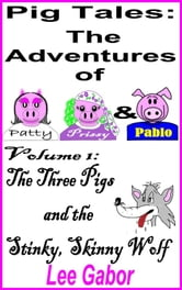 Pig Tales: Volume 1 - The Stinky, Skinny Wolf ebook by Lee Gabor