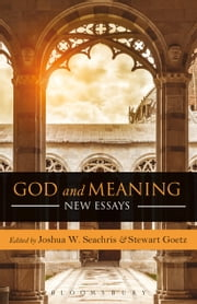 God and Meaning - New Essays ebook by Dr. Joshua W. Seachris,Professor Stewart Goetz