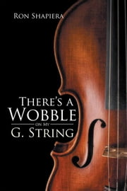 There'S a Wobble on My G. String ebook by Ron Shapiera