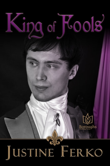 King of Fools ebook by Justine Ferko