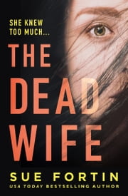 The Dead Wife ebook by Sue Fortin