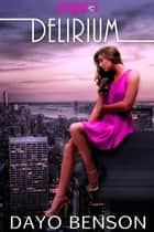 Delirium (Crystal 5) ebook by Dayo Benson