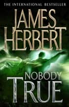 Nobody True ebook by James Herbert