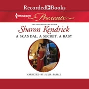 A Scandal, a Secret, a Baby - Marriage Scandal, Showbiz Baby! audiobook by Sharon Kendrick